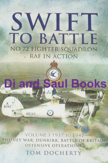 Swift to Battle - No.72 Fighter Squadron in Action (Volume 1), by Tom Docherty